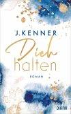 Dich halten / Stark Bd.5 (eBook, ePUB)