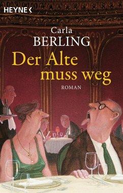 Der Alte muss weg (eBook, ePUB) - Berling, Carla