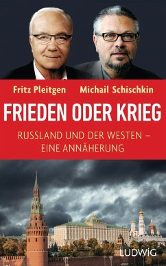 Frieden oder Krieg (eBook, ePUB) - Schischkin, Michail; Pleitgen, Fritz