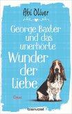 George Baxter und das unerhörte Wunder der Liebe (eBook, ePUB)