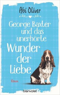 George Baxter und das unerhörte Wunder der Liebe (eBook, ePUB) - Oliver, Abi