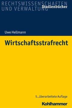 Wirtschaftsstrafrecht (eBook, PDF) - Hellmann, Uwe