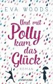 Und mit Polly kam das Glück (eBook, ePUB)