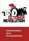 100 Jahre Oktoberrevolution - Dokumentation einer Strategiedebatte (eBook, PDF)