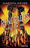 Rebellische Liebe / Renegades Bd.3