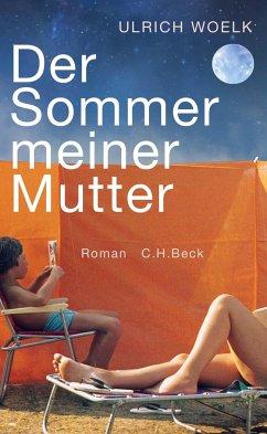 Der Sommer meiner Mutter - Woelk, Ulrich
