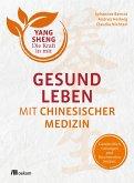 Gesund leben mit Chinesischer Medizin (Yang Sheng 1)
