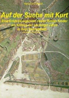 Auf der Suche mit Kurt - Wendt, Hans-Gerd