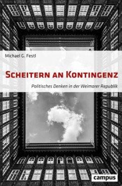 Scheitern an Kontingenz - Festl, Michael G.