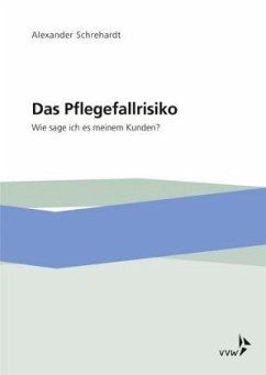 Das Pflegefallrisiko - Schrehardt, Alexander