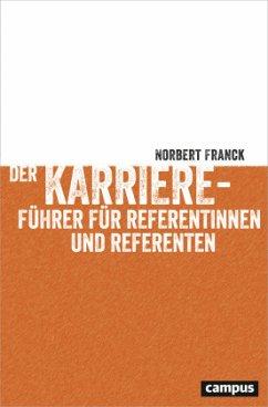 Der Karriereführer für Referentinnen und Referenten - Franck, Norbert