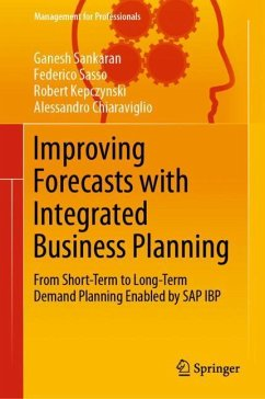 Improving Forecasts with Integrated Business Planning - Sankaran, Ganesh; Sasso, Federico; Kepczynski, Robert; Chiaraviglio, Alessandro