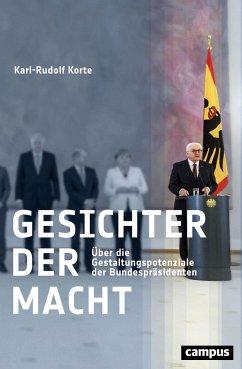 Gesichter der Macht - Korte, Karl-Rudolf