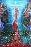 Dragon and the Beast (Dragon Ever After, #3) (eBook, ePUB)
