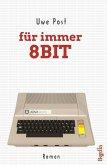 für immer 8 Bit (eBook, ePUB)
