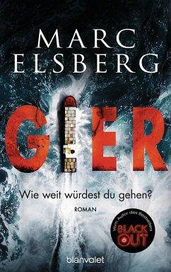 GIER - Wie weit würdest du gehen? (eBook, ePUB) - Elsberg, Marc