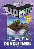BIOMIA Abenteuer für Fortnite: # 1 Dunkle Insel (eBook, PDF)