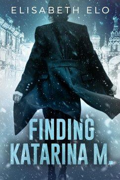 Finding Katarina M. (eBook, ePUB)