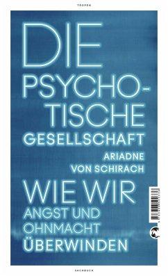Die psychotische Gesellschaft - Schirach, Ariadne von