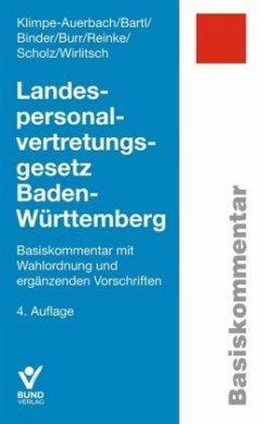Landespersonalvertretungsgesetz Baden-Württemberg - Klimpe-Auerbach, Wolf; Bartl, Ewald; Binder, Hanna; Burr, Hermann; Reinke, Anja; Scholz, Carsten; Wirlitsch, Michael D.