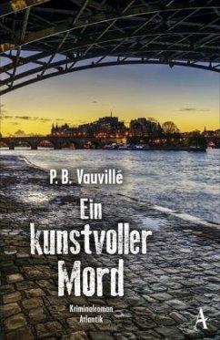 Ein kunstvoller Mord / Quentin Belbasse Bd.2 - Vauvillé, P. B.