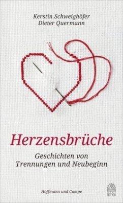 Herzensbrüche - Schweighöfer, Kerstin; Quermann, Dieter
