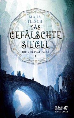 Das gefälschte Siegel / Die Neraval-Sage Bd.1 - Ilisch, Maja
