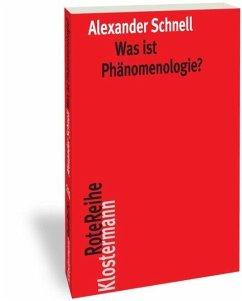 Was ist Phänomenologie? - Schnell, Alexander