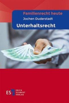 Familienrecht heute Unterhaltsrecht - Duderstadt, Jochen