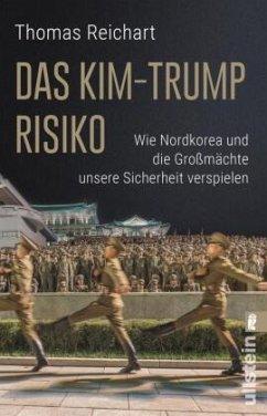 Das Kim-Trump-Risiko - Reichart, Thomas