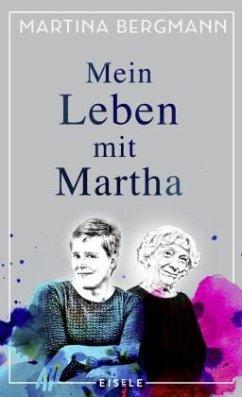 Mein Leben mit Martha - Bergmann, Martina