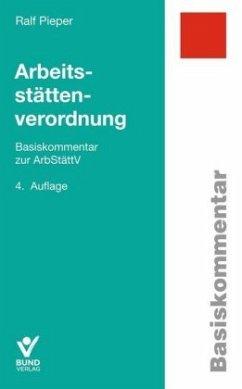Arbeitsstättenverordnung - Pieper, Ralf