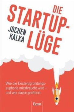 Die StartUp-Lüge - Kalka, Jochen