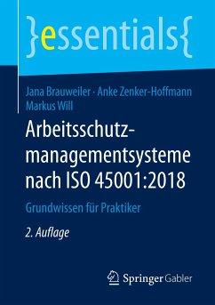 Arbeitsschutzmanagementsysteme nach ISO 45001:2018 - Brauweiler, Jana;Zenker-Hoffmann, Anke;Will, Markus