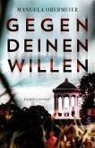 Gegen deinen Willen / Toni Stieglitz Bd.3