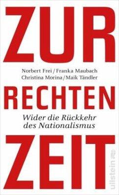 Zur rechten Zeit - Frei, Norbert; Morina, Christina; Maubach, Franka; Tändler, Maik
