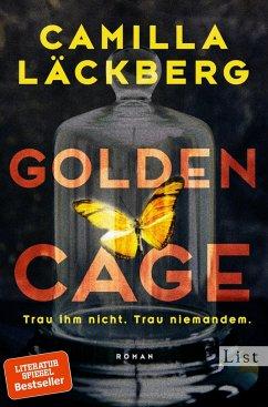 Golden Cage. Trau ihm nicht. Trau niemandem / Golden Cage Bd.1 - Läckberg, Camilla