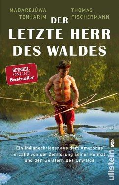 Der letzte Herr des Waldes - Fischermann, Thomas; Tenharim, Madarejúwa