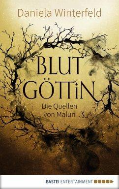 Blutgöttin / Die Quellen von Malun Bd.1 (eBook, ePUB) - Winterfeld, Daniela