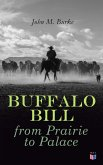 Buffalo Bill from Prairie to Palace (eBook, ePUB)