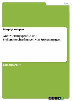 Anforderungsprofile und Stellenausschreibungen von Sportmanagern (eBook, PDF)