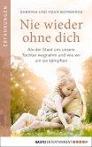 Nie wieder ohne dich (eBook, ePUB)