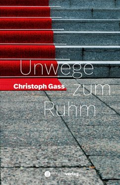 Unwege zum Ruhm (eBook, ePUB) - Gass, Christoph