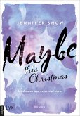 Maybe this Christmas - Und dann war es so viel mehr / Colorado Ice Bd.3 (eBook, ePUB)