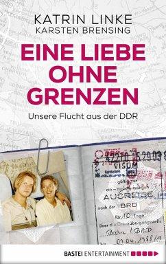 Eine Liebe ohne Grenzen (eBook, ePUB) - Brensing, Karsten; Linke, Katrin