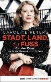 Stadt, Land, zu Fuss (eBook, ePUB)
