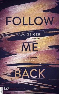 Follow Me Back Bd.1 (eBook, ePUB) - Geiger, A. V.