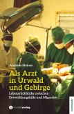 Als Arzt in Urwald und Gebirge (eBook, ePUB)