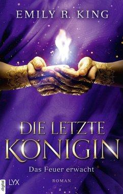 Das Feuer erwacht / Die letzte Königin Bd.2 (eBook, ePUB) - King, Emily R.