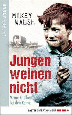 Jungen weinen nicht (eBook, ePUB) - Walsh, Mikey